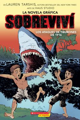 Sobreviví los ataques de tiburones de 1916 (Graphix) (I Survived the Shark Attacks of 1916) Cover Image