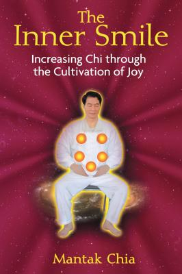 The Inner Smile: Increasing Chi through the Cultivation of Joy Cover Image
