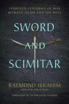Sword and Scimitar: Fourteen Centuries of War between Islam and the West Cover Image