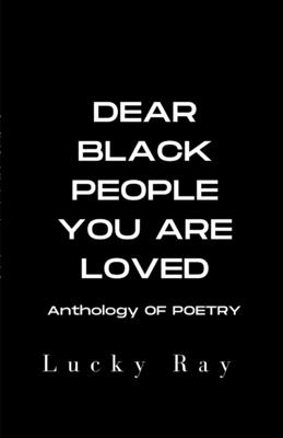 Dear Black People You Are Loved: Color Version Cover Image