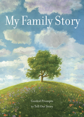My Family Story: Guided Prompts toTell Our Story (Creative Keepsakes #31) Cover Image