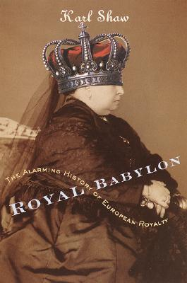 Royal Babylon: The Alarming History of European Royalty Cover Image