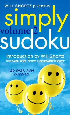 Will Shortz Presents Simply Sudoku, Volume 2: 150 Fast, Fun Puzzles Cover Image