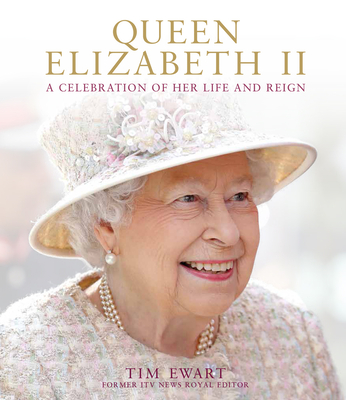 Queen Elizabeth II: A Celebration of Her Life and Reign Cover Image