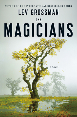 The Magicians: A Novel (Magicians Trilogy) Cover Image