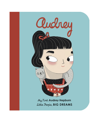Audrey Hepburn: My First Audrey Hepburn (Little People, BIG DREAMS #7) Cover Image