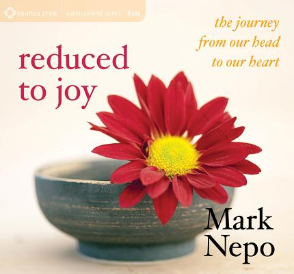 Reduced to Joy: The Journey from Our Head to Our Heart Cover Image