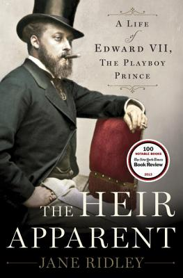 The Heir Apparent: A Life of Edward VII, the Playboy Prince Cover Image