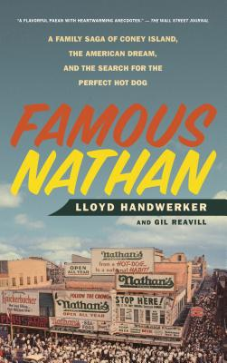 Famous Nathan: A Family Saga of Coney Island, the American Dream, and the Search for the Perfect Hot Dog Cover Image