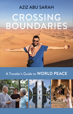 Crossing Boundaries: A Traveler's Guide to World Peace Cover Image