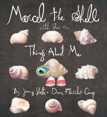 Marcel the Shell with Shoes On: Things About Me Cover Image