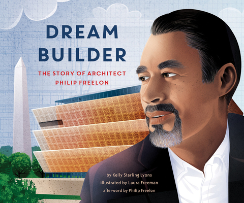 Dream Builder: The Story of Architect Philip Freelon Cover Image