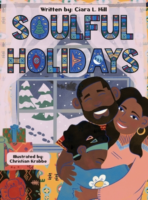 Soulful Holidays: An inclusive rhyming story celebrating the joys of Christmas and Kwanzaa Cover Image