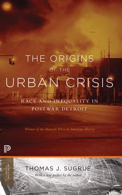 The Origins of the Urban Crisis: Race and Inequality in Postwar Detroit - Updated Edition (Princeton Studies in American Politics) Cover Image