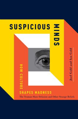 Suspicious Minds: How Culture Shapes Madness Cover Image