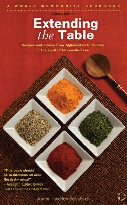 Extending the Table: Recipes and Stories from Afghanistan to Zambia in the Spirit of More-With-Less (World Community Cookbooks) Cover Image