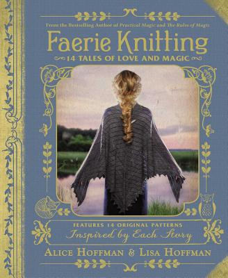 Faerie Knitting: 14 Tales of Love and Magic Cover Image