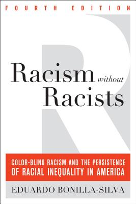 Racism Without Racists: Color-Blind Racism and the Persistence of Racial Inequality in America Cover Image