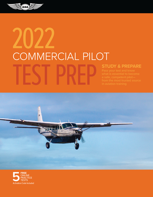 Commercial Pilot Test Prep 2022: Study & Prepare: Pass Your Test and Know What Is Essential to Become a Safe, Competent Pilot from the Most Trusted So Cover Image