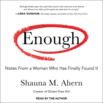 Enough: Notes from a Woman Who Has Finally Found It Cover Image