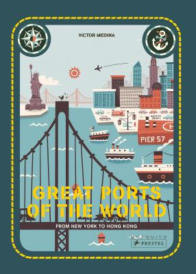 Great Ports of the World: From New York to Hong Kong Cover Image