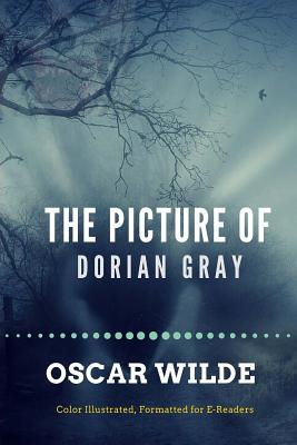 The Picture of Dorian Gray: Color Illustrated, Formatted for E-Readers Cover Image