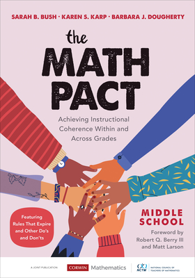 The Math Pact, Middle School: Achieving Instructional Coherence Within and Across Grades (Corwin Mathematics) Cover Image