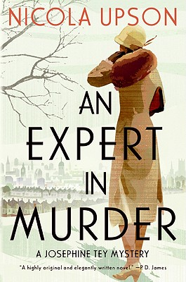 An Expert in Murder: A Josephine Tey Mystery (Josephine Tey Mysteries #1) Cover Image