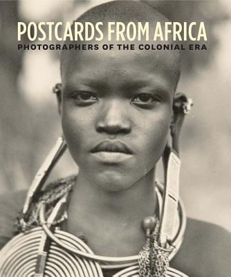 Postcards from Africa: Photographers of the Colonial Era Cover Image