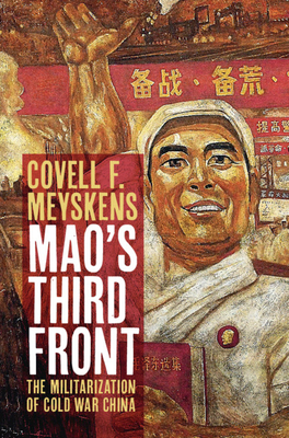 Mao's Third Front: The Militarization of Cold War China Cover Image
