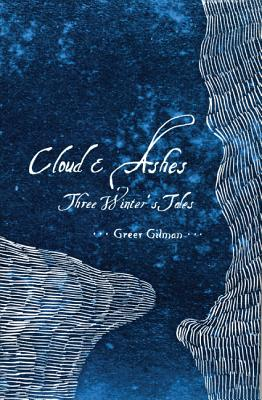Cloud & Ashes: Three Winter's Tales Cover Image