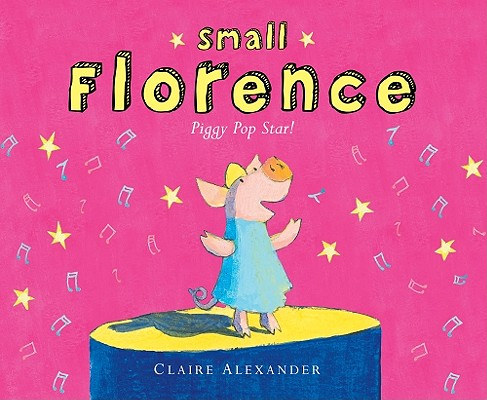 Small Florence, Piggy Pop Star! Cover