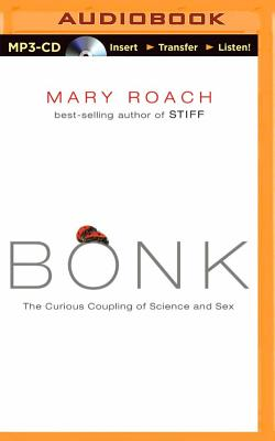 Bonk: The Curious Coupling of Science and Sex Cover Image
