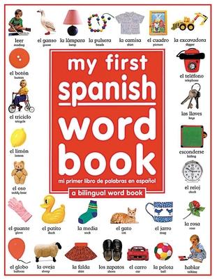 My First Spanish Word Book / Mi Primer Libro De Palabras EnEspañol: A Bilingual Word Book Cover Image