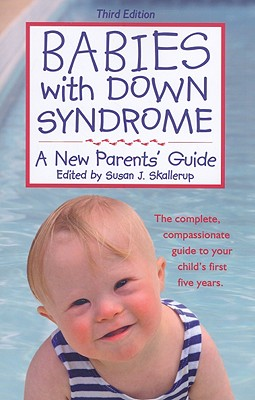 Babies with Down Syndrome: A New Parents' Guide Cover Image