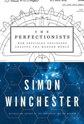 The Perfectionists: How Precision Engineers Created the Modern World Cover Image
