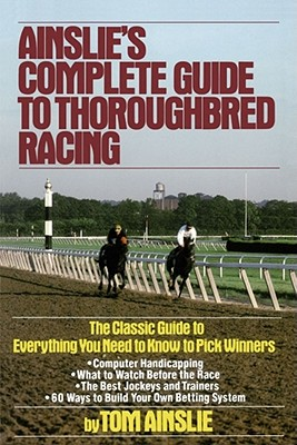 Ainslie's Complete Guide to Thoroughbred Racing Cover Image