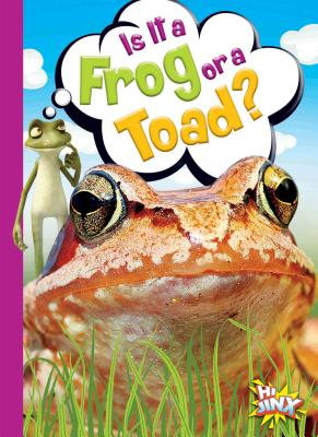 Is It a Frog or a Toad? (Can You Tell the Difference?) Cover Image