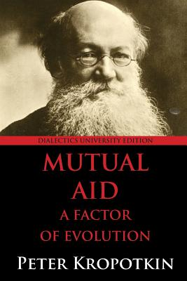 Mutual Aid: A Factor of Evolution: University Edition Cover Image