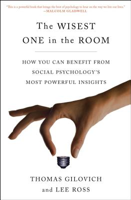 The Wisest One in the Room: How You Can Benefit from Social Psychology's Most Powerful Insights Cover Image