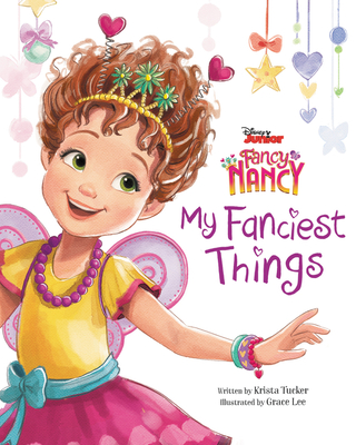 Fancy Nancy: My Fanciest Things by Krista Tucker