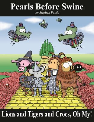 Lions and Tigers and Crocs, Oh My!: A Pearls Before Swine Treasury Cover Image