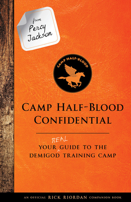From Percy Jackson: Camp Half-Blood Confidential: Your Real Guide to the Demigod Training Camp (Trials of Apollo) Cover Image
