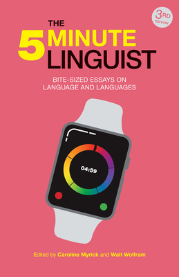 The 5-Minute Linguist: Bite-Sized Essays on Language and Languages Cover Image