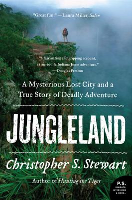 Jungleland: A Mysterious Lost City and a True Story of Deadly Adventure Cover Image
