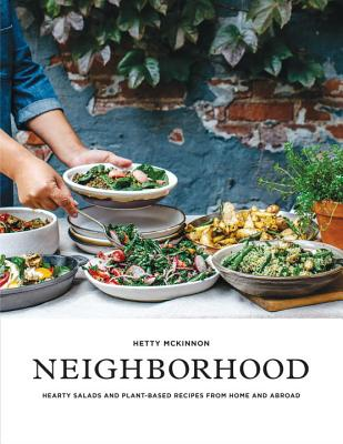Neighborhood: Hearty Salads and Plant-Based Recipes from Home and Abroad Cover Image