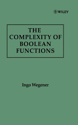 The Complexity of Boolean Functions (Wiley Teubner on Applicable Theory in Computer Science #3) Cover Image