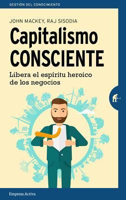 Capitalismo Consciente = Conscious Capitalism Cover Image