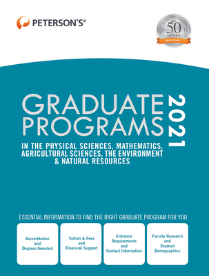 Graduate Programs in the Physical Sciences, Mathematics, Agricultural Sciences, the Environment & Natural Resources 2021 Cover Image