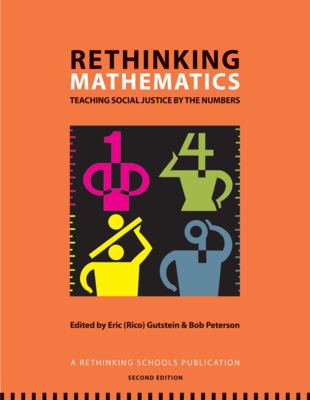 Rethinking Mathematics: Teaching Social Justice by the Numbers Cover Image